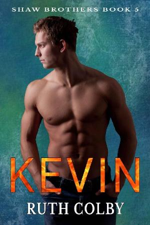 Kevin (Shaw Brothers Book 5)   Ruth Colby