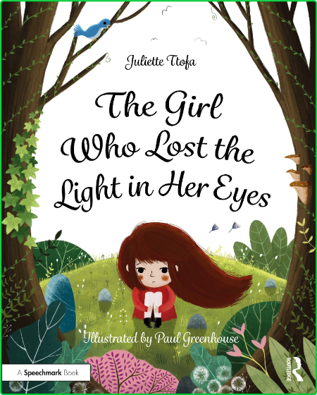 The Girl Who Lost the Light in Her Eyes - A Storybook to Support Children and Youn...