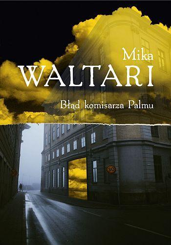 Mika Waltari - Błąd Komisarza Palmu