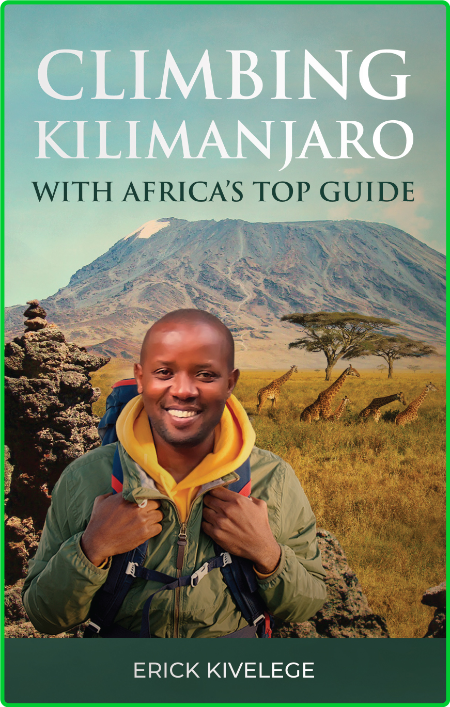 Climbing Kilimanjaro With Africa's Top Guide