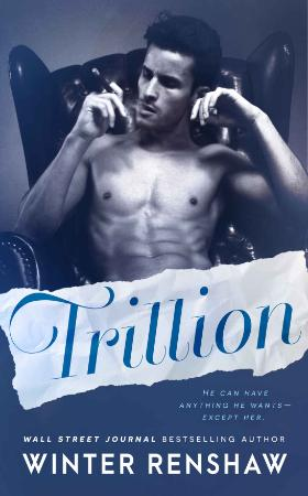 Trillion   A Trillionaire Fake Relationshi   Winter Renshaw