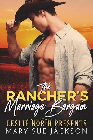 The Ranchers Marriage Bargain - Mary Sue Jackson