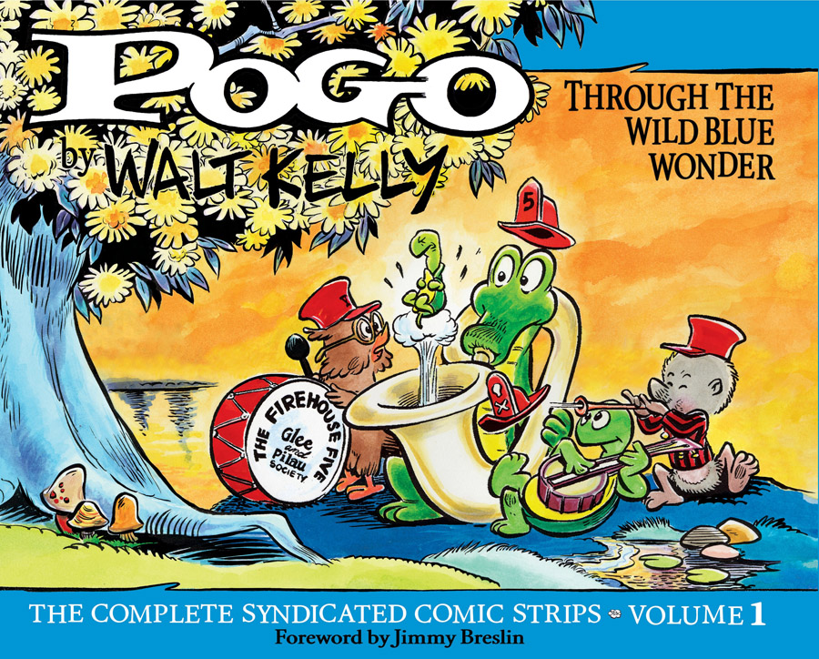 Pogo - The Complete Syndicated Comic Strips v01 - Through the Wild Blue Wonder (2012, 2nd print)