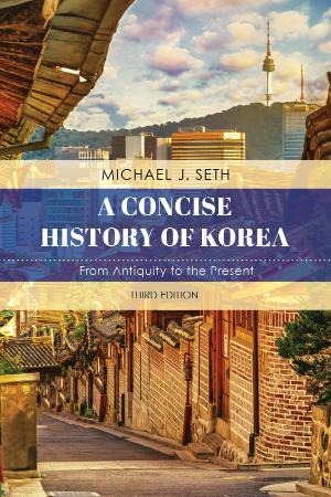 A Concise History of Korea - From Antiquity to the Present