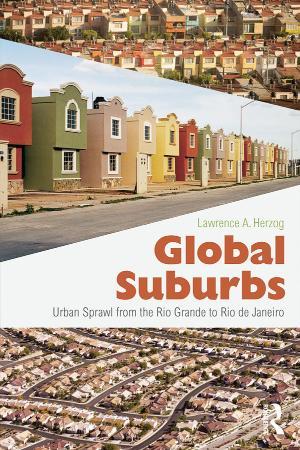 Global Suburbs Urban Sprawl from the Rio Grande to Rio de Janeiro
