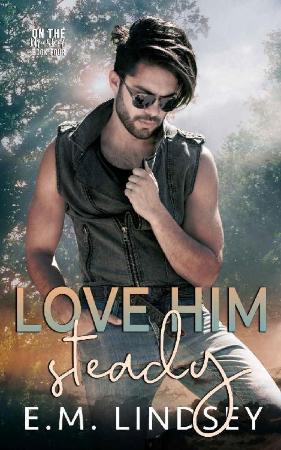 Love Him Steady - E M  Lindsey