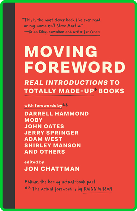 Moving Foreword  Real Introductions to Totally Made-Up Books by Rainn Wilson