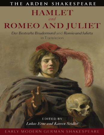 Early Modern German Shakespeare - Hamlet and Romeo and Juliet