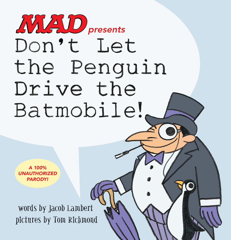 MAD presents Don't Let the Penguin Drive the Batmobile (2018)