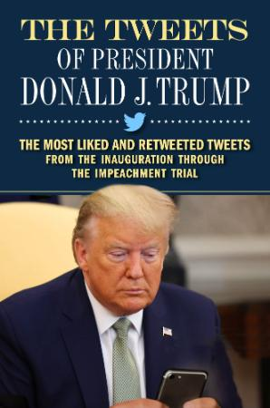 The Tweets of President Donald J  Trump