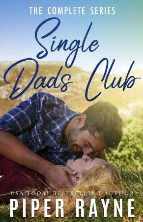 Single Dads Club  The Complete - Piper Rayne