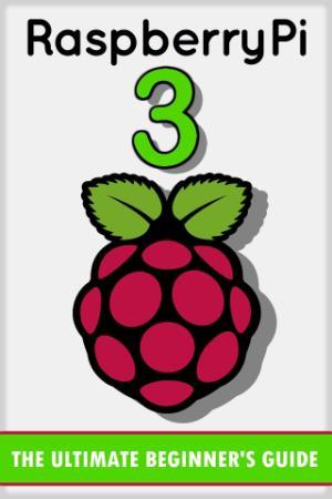 Raspberry Pi 3 - The Ultimate Beginner's Guide!
