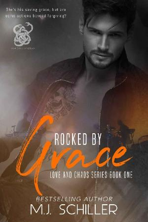 ROCKED BY GRACE (LOVE AND CHAOS - M J  Schiller