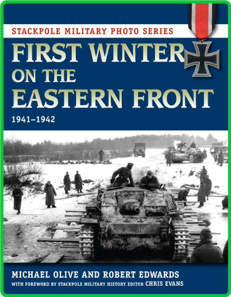 First Winter on the Eastern Front - 1941-1942