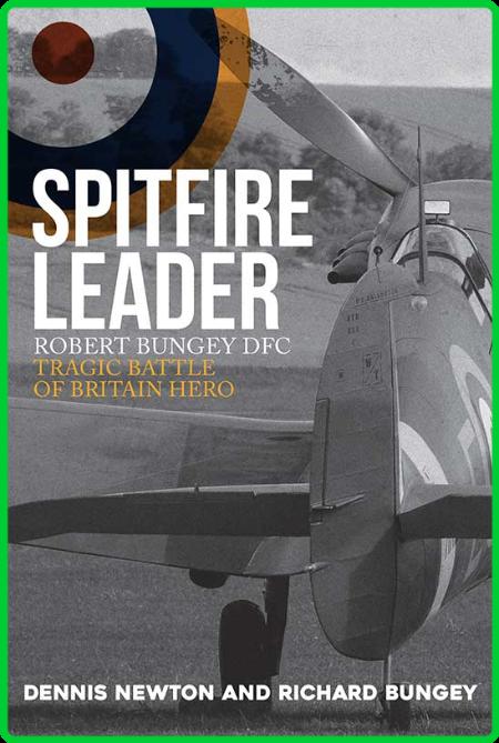 Spitfire Leader by Dennis Newton