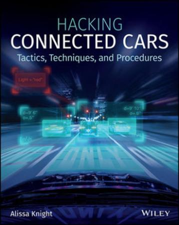 Hacking Connected Cars - Tactics, Techniques, and Procedures