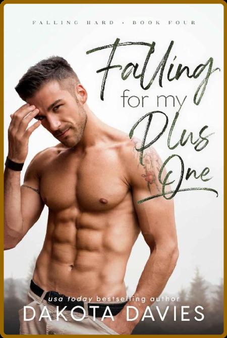 Falling for My Plus One  A Smal - Dakota Davies