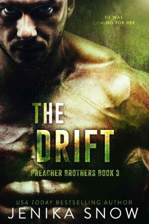 The Drift  Preacher Brothers, 3 - Snow, Jenika