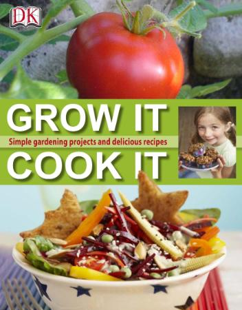Grow It, Cook It By DK Publishing