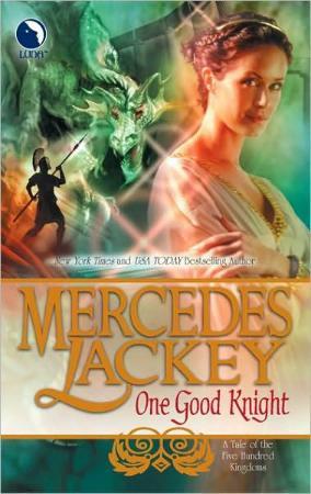 One Good Knight   Mercedes Lackey