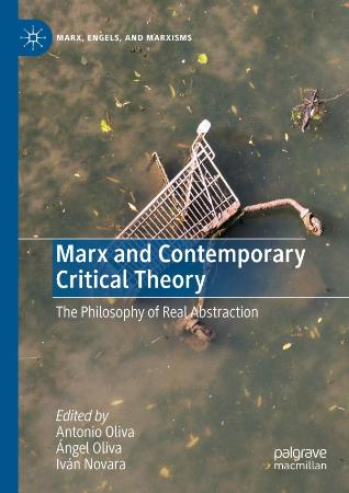 Marx and Contemporary Critical Theory - The Philosophy of Real Abstraction (Marx, ...