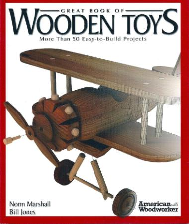 Great Book of Wooden Toys   More Than 50 Easy To Build Proje