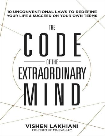 The Code of the Extraordinary Mind 10 Unconventional Laws to