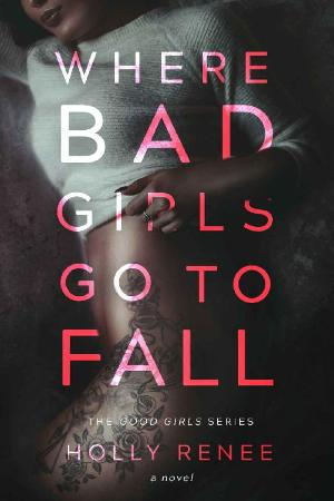 Where Bad Girls Go to Fall  A B   Holly Renee