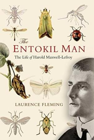 The Entokil Man   The Life of Harold Maxwell Lefroy