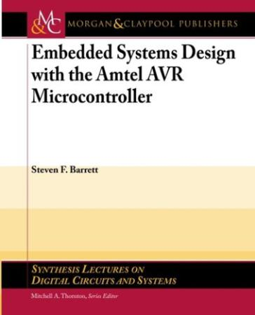 Embedded Systems Design with the Atmel AVR Microcontroller (Synthesis Lectures on ...