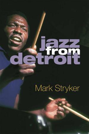 Jazz From Detroit by Mark Stryker