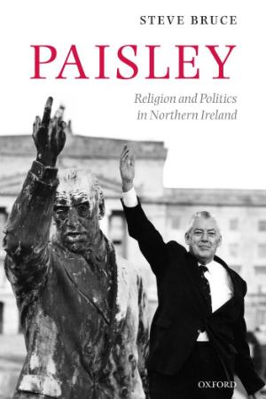 Paisley Religion and Politics in Northern Ireland