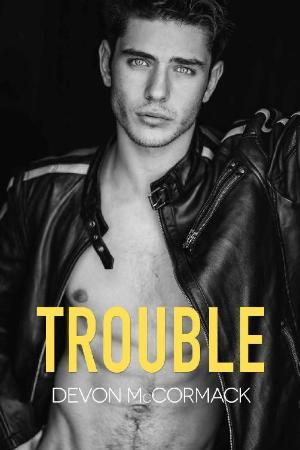 Trouble - Devon McCormack