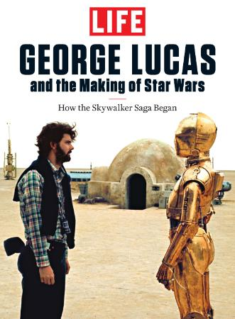 LIFE George Lucas and the Making of Star Wars