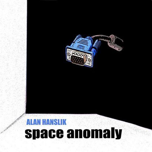 VA - Alan Hanslik - Space Anomaly (2019)