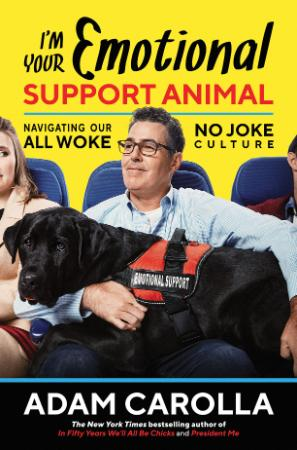 I'm Your Emotional Support Animal - Navigating Our All Woke,