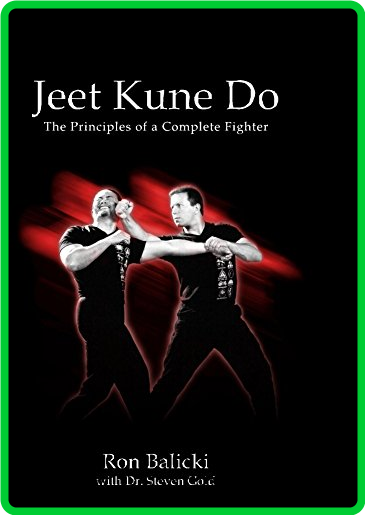 Jeet Kune Do - The Principles of a Complete Fighter ()