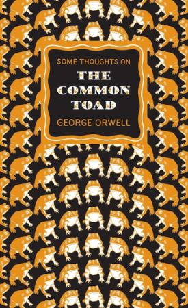 Orwell, George - Some Thoughts on the Common Toad (Penguin, 2010)