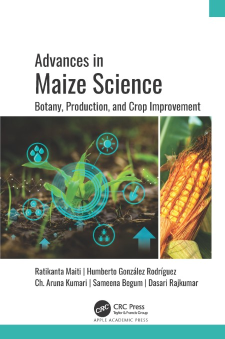 Advances in Maize Science Botany, Production, and Crop Improvement