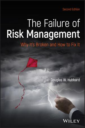 The Failure Of Risk Management - Why Its Broken And How To Fix It