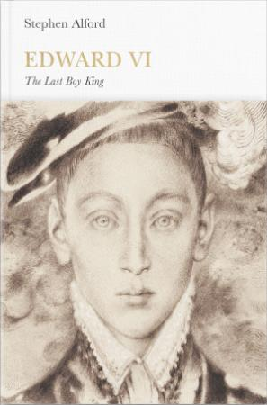 Stephen Alford - Edward VI  The Last Boy King (Penguin Monarchs)