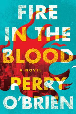 Fire in the Blood by Perry O'Brien