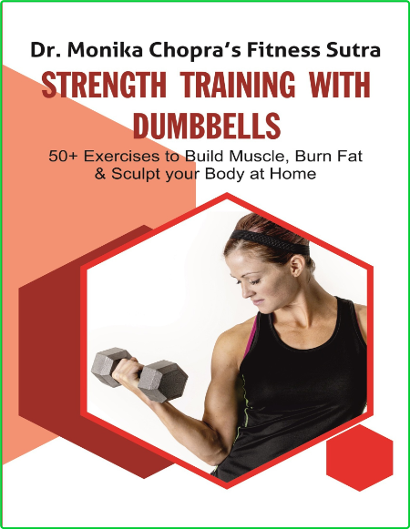 Strength Training With Dumbbells 50 Exercises To Build Muscle Burn Fat And Sculpt ...