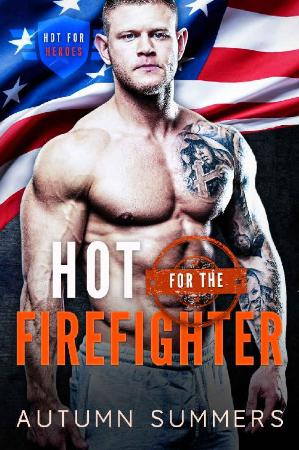 Hot for The Firefighter (Hot Fo - Autumn Summers