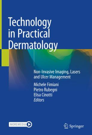 Technology in Practical Dermatology   Non Invasive Imaging, Lasers and Ulcer Manag...