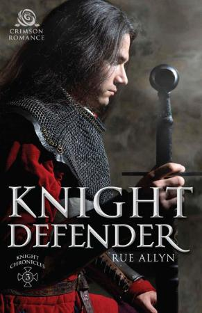 Knight Defende(The Knight Chronicles) By Rue Allyn