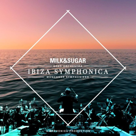 Milk & Sugar - Ibiza Symphonica (2020)