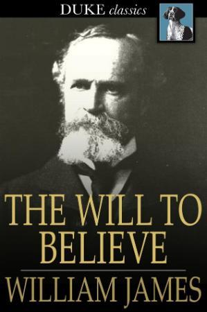 James, William - Will to Believe, The (Duke Classics, 2012)