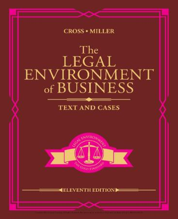 The Legal Environment of Business Text and Cases, 11th Edition