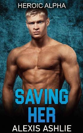 Saving Her - Alexis Ashlie
